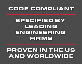 Code Cpmliant, Specified by Leading Engineering Firms, Proven in the US and Worldwide
